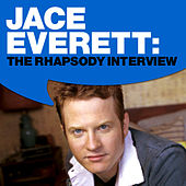 Jace Everett: The Rhapsody Interview by Jace Everett