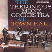 The Thelonious Monk Orchestra At Town Hall by Thelonious Monk