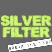 Break The Vibe by Silverfilter