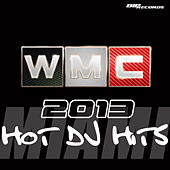 Wmc 2013 Hot DJ Hits by Various Artists