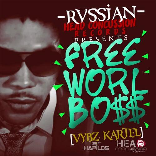 Rvssian Presents Free Worl Boss by VYBZ Kartel