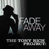 Fade Away von The Tony Rich Project
