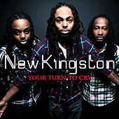 Your Turn To Cry - Single by New Kingston