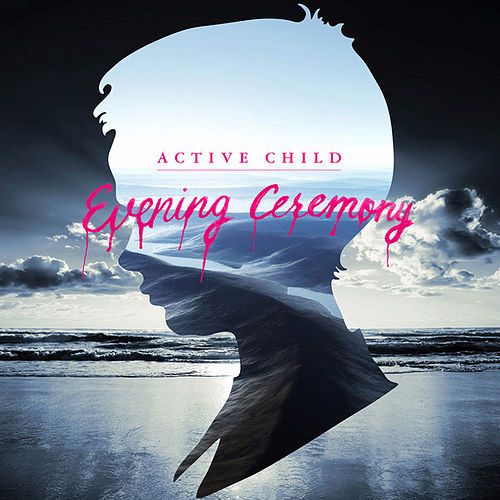 Evening Ceremony - Single by Active Child