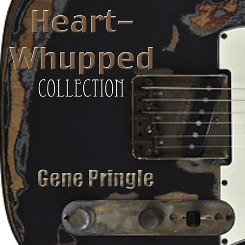 Heart Whupped Collection by Gene Pringle