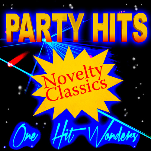 Party Hits Novelty Classics - One Hit Wonders by Various Artists