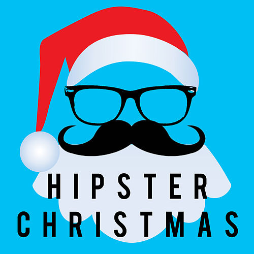 Hipster Christmas by Various Artists