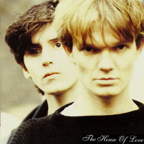 The House Of Love by House of Love