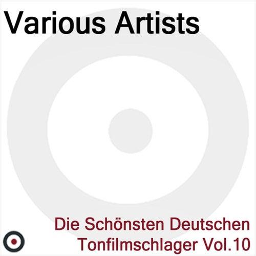 Die Schönsten Deutschen Tonfilmschlager Vol. 10 by Various Artists