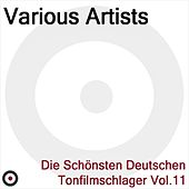 Die Schönsten Deutschen Tonfilmschlager Vol. 11 by Various Artists