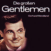 Die Grossen Gentlemen by Gerhard Wendland