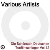 Die Schönsten Deutschen Tonfilmschlager Vol. 12 by Various Artists