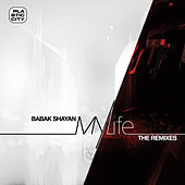 My Life (the Remixes) by Babak Shayan