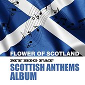 My Big Fat Scottish Anthems Album by Various Artists