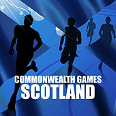 Commonwealth Games Scotland by Various Artists