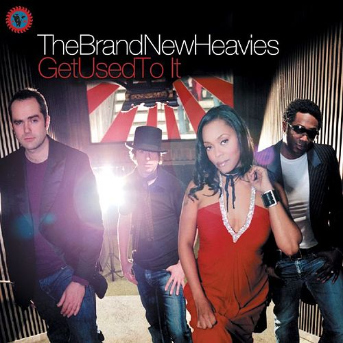 Get Used To It by Brand New Heavies