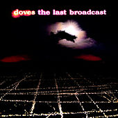 The Last Broadcast von Doves