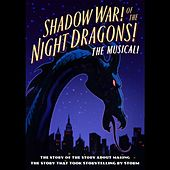 Shadow War! of the Night Dragons! the Musical! by Paul and Storm