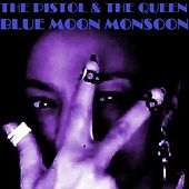 Blue Moon Monsoon by Pistol
