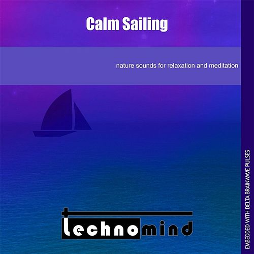 Calm Sailing by Techno Mind