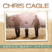 Dance Baby Dance by Chris Cagle