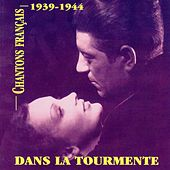 Chantons français: dans la tourmente (1939-1944) by Various Artists