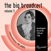 The Big Broadcast, Vol. 3: Jazz and Popular Music of the 1920s and 1930s by Various Artists