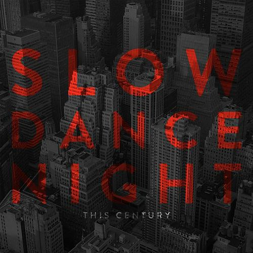 Slow Dance Night by This Century