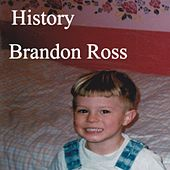 History by Brandon Ross