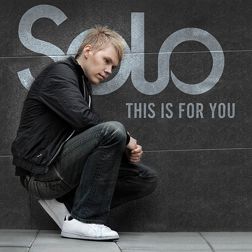 This Is For You by Solo