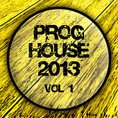 Proghouse 2013, Vol. 1 by Various Artists