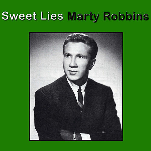 Sweet Lies by Marty Robbins