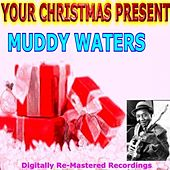 Your Christmas Present - Muddy Waters by Muddy Waters