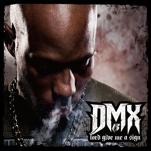 Lord Give Me A Sign by DMX
