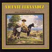 Y Las Clasicas De José Alfredo Jiménez by Vicente Fernández