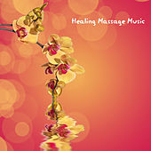 Healing Massage Music - Relaxing Massage Music, Healing Sound Therapy, Deep Sleep Massage Meditation and Relaxing Sounds Relaxation by Healing Massage Music
