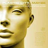 Plastic City. Maybe by Various Artists