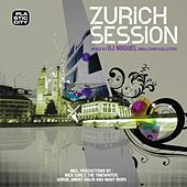 Zurich Session Compiled By Dj Miguel by Various Artists