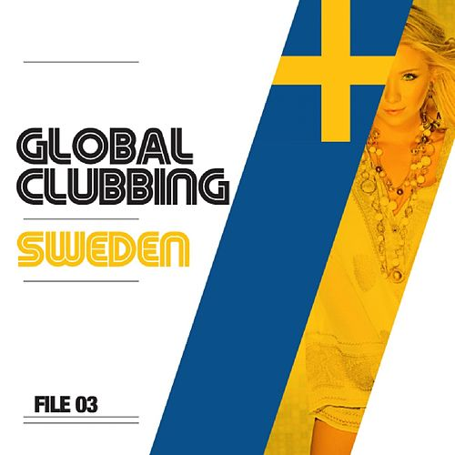 Global Clubbing Sweden by Various Artists