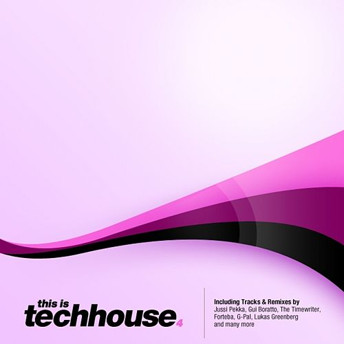 This Is Techhouse 4 by Various Artists