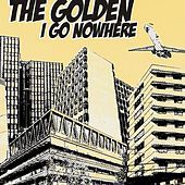 I Go Nowhere by Golden