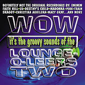 Now That's What I Call The Lounge-O-Leers Vol. 2 by The Lounge-O-Leers