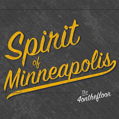 Spirit of Minneapolis by The 4onthefloor