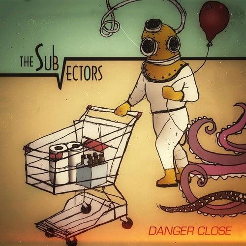 Danger Close by The Sub-Vectors