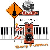 Gruv Zone (Club-Mix) by Gary Fuston
