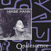 Opalescence by Herbie Mann