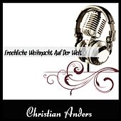 Froehliche Weihnacht Auf Der Welt by Christian Anders