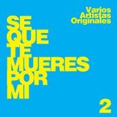 Sé Que Te Mueres por Mi, Vol. 2 by Various Artists