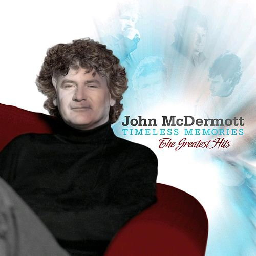 Timeless Memories: Greatest Hits by John McDermott