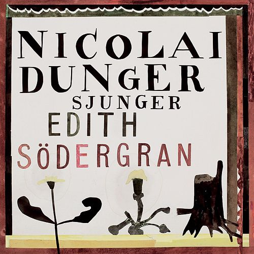 Nicolai Dunger Sjunger Edith Södergran by Nicolai Dunger